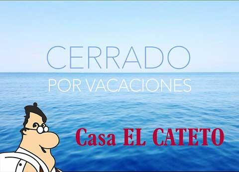 Cerrado por Vacaciones 2016 Bar Casa EL CATETO